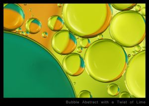 Bubble Abstract with a Twist of Lime.jpg